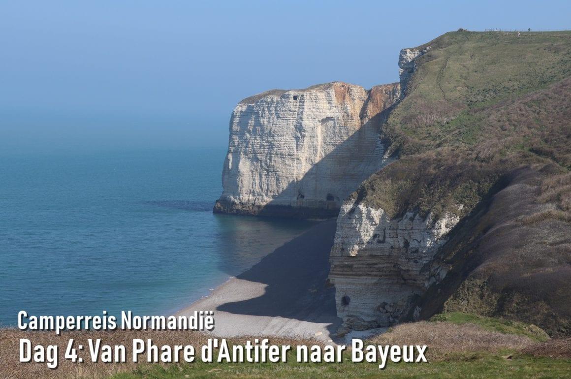 Camperreis Normandië dag 4: Van Phare d'Antifer naar Bayeux