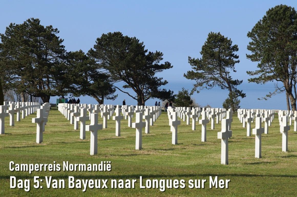Camperreis Normandië dag 5: Van Bayeux naar Longues sur Mer