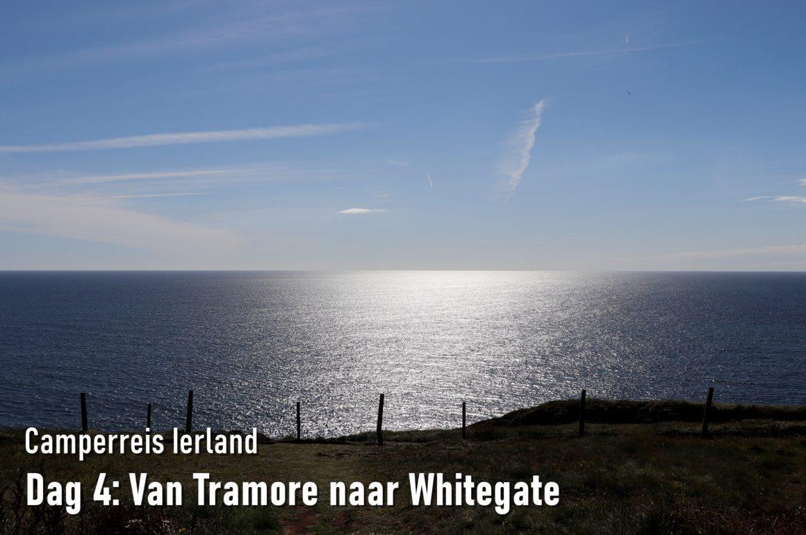 Dag 4: Van Tramore naar Whitegate